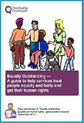 Equally Outstanding - the CQC guide to help services treat people equally and fairly and get their human rights