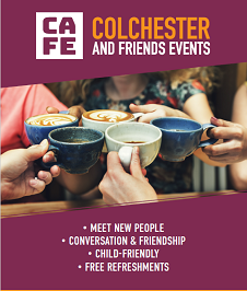 Colchester And Friends Events: Click For Further Information