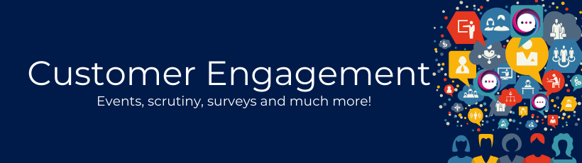 Customer Engagement. Events, scrutiny, surveys and much more.
