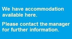 We have accommodation available here. Please contact the manager for further information.